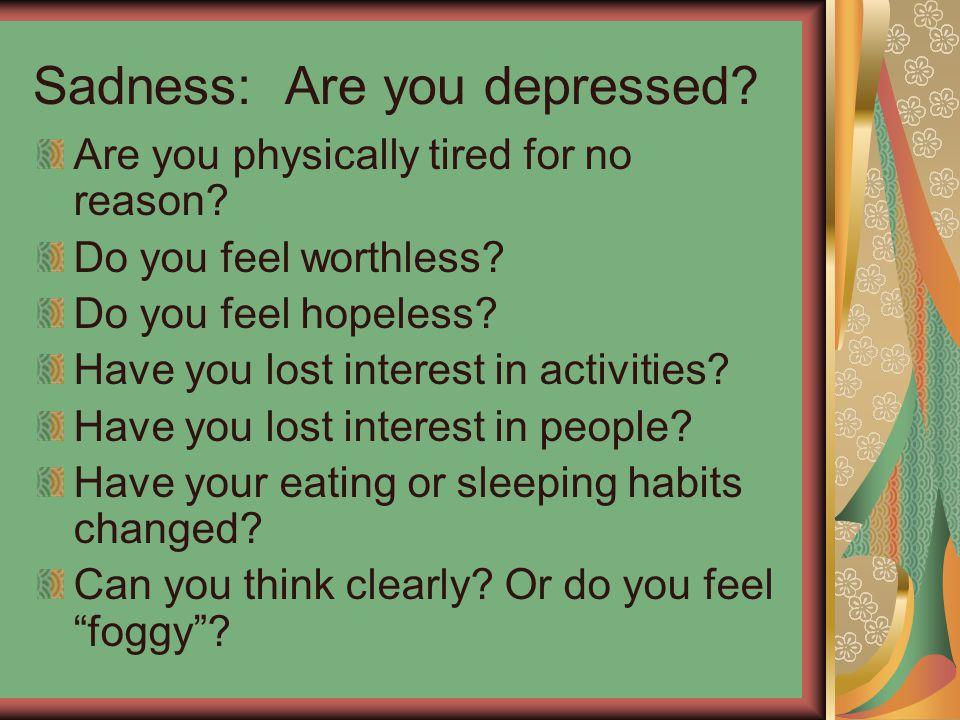 What causes sadness & depression.