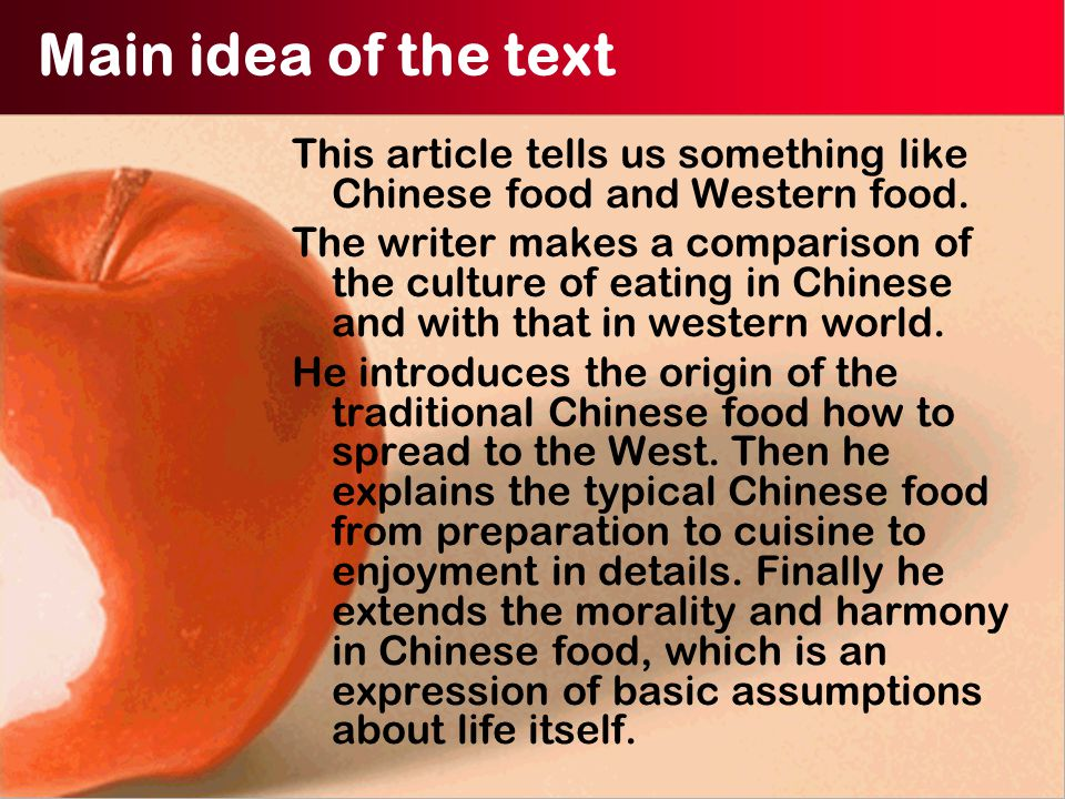 Main idea of the text This article tells us something like Chinese food and Western food.