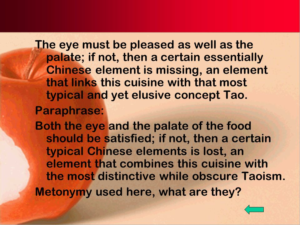 The eye must be pleased as well as the palate; if not, then a certain essentially Chinese element is missing, an element that links this cuisine with that most typical and yet elusive concept Tao.
