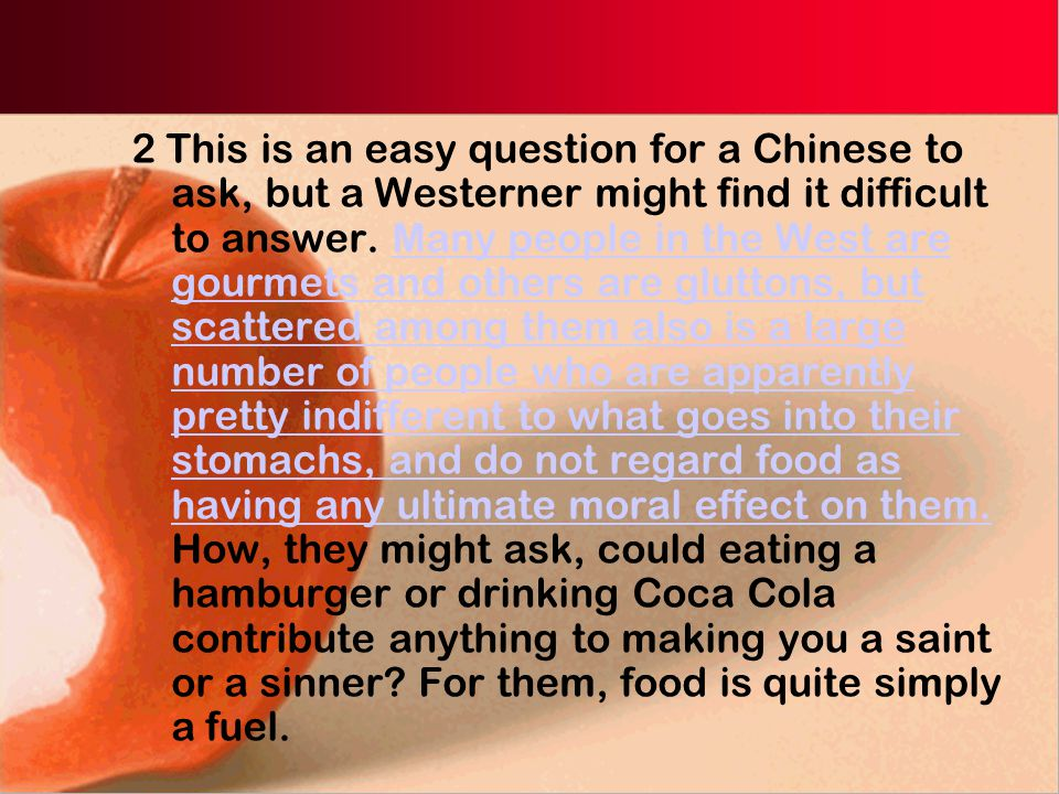 Structure analysis Part I (paras.1-4) With a quotation in the beginning of the text, it discusses the contrast in Chinese and Western attitudes towards food.