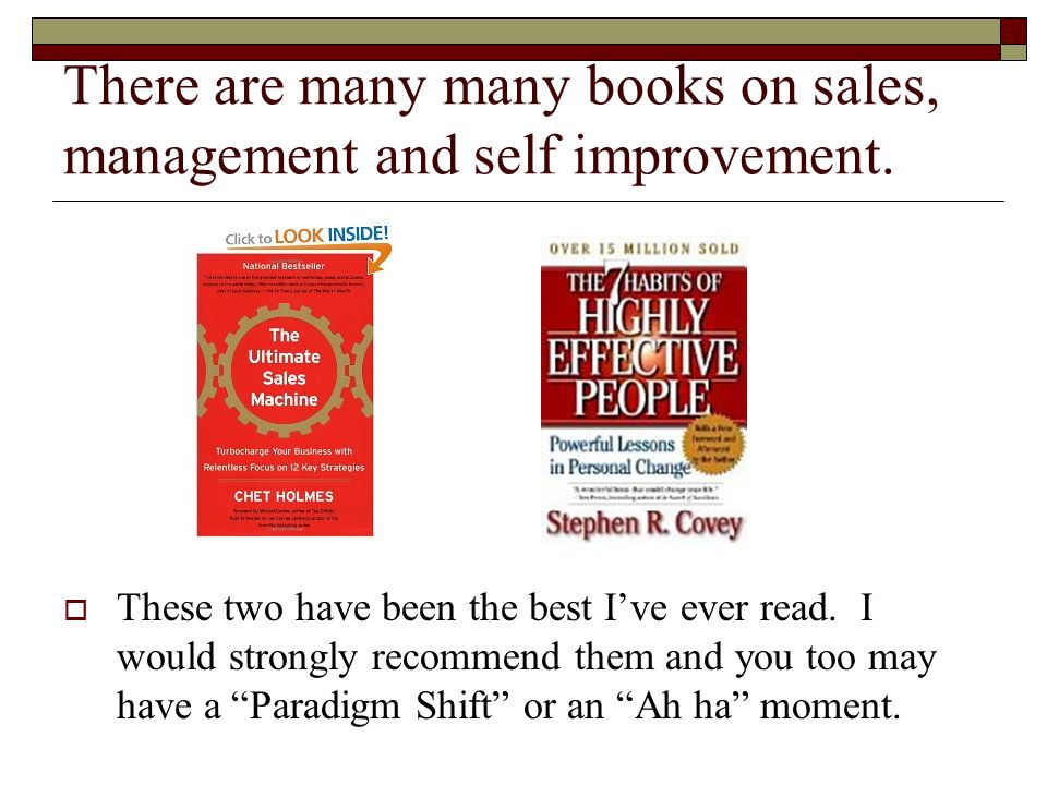 There are many many books on sales, management and self improvement.