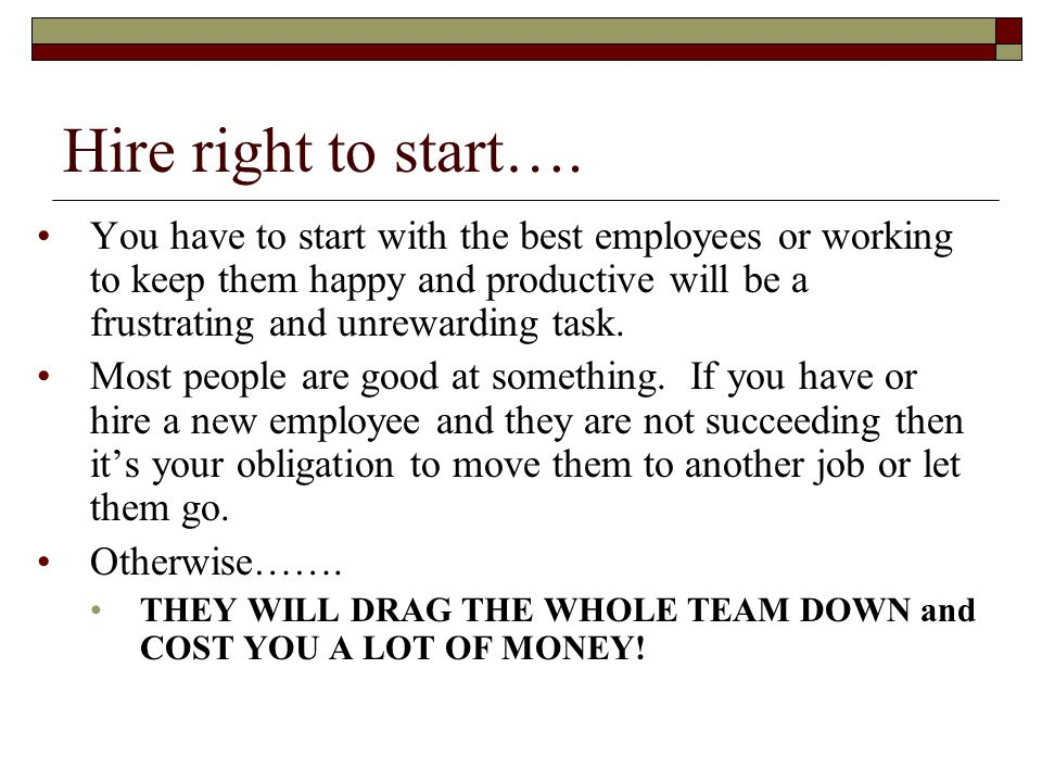 Hire right to start….
