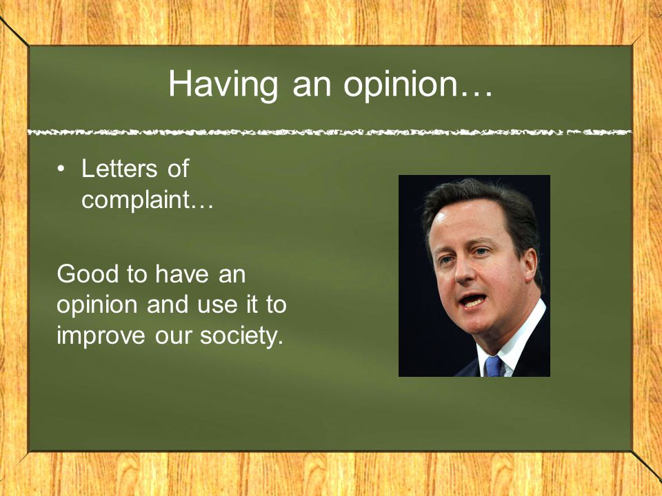 Having an opinion… Letters of complaint… Good to have an opinion and use it to improve our society.