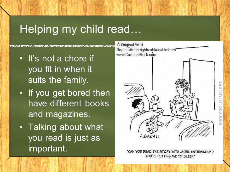 Helping my child read… It's not a chore if you fit in when it suits the family.