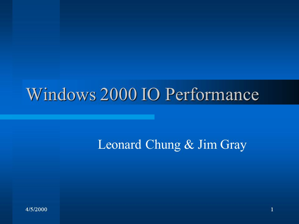 4/5/200022 new-new: Windows 2000 & IDE IDE Performance: –Single disk sequential IO throughput on a 5400 RPM IDE drive is 80% of the more expensive 10,000 RPM SCSI drive.