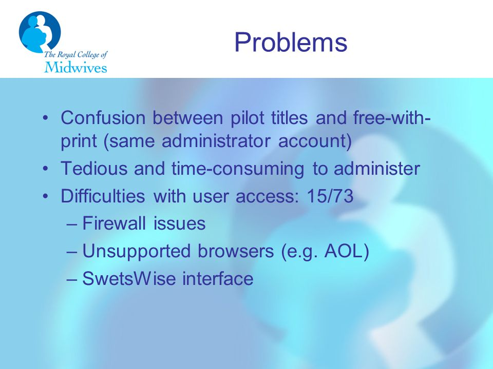 Problems Confusion between pilot titles and free-with- print (same administrator account) Tedious and time-consuming to administer Difficulties with u