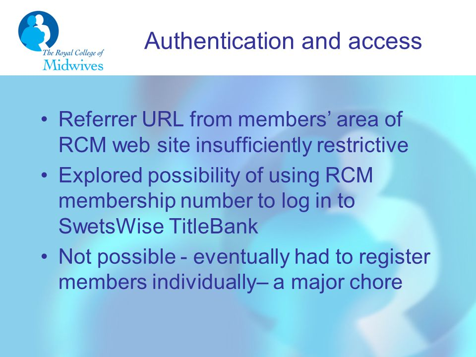 Authentication and access Referrer URL from members' area of RCM web site insufficiently restrictive Explored possibility of using RCM membership numb