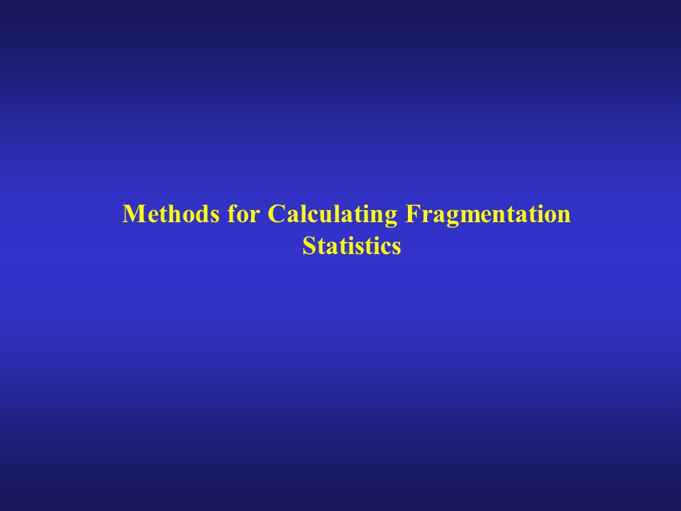 Methods for Calculating Fragmentation Statistics
