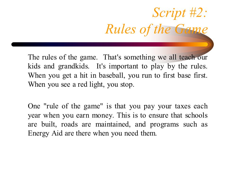 Script #2: Rules of the Game The rules of the game.