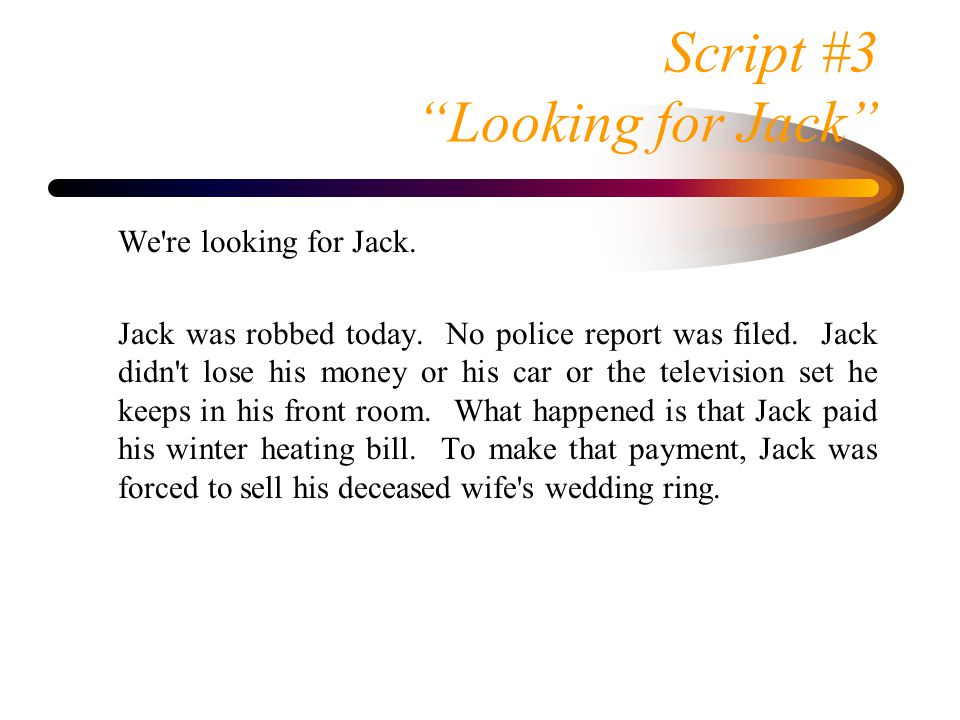 Script #3 Looking for Jack We re looking for Jack.