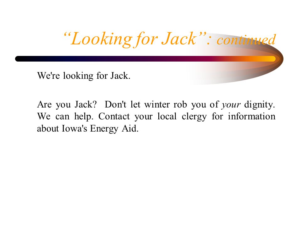 Looking for Jack : continued We re looking for Jack.