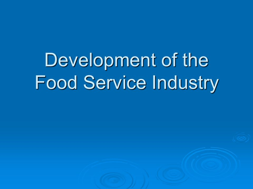 Development of the Food Service Industry