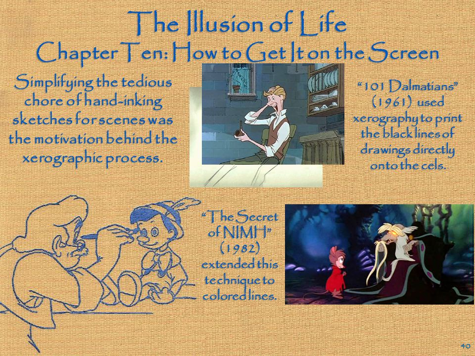 The Illusion of Life Chapter Ten: How to Get It on the Screen 39 The peasant disguises of the three fairies in Disney's Sleeping Beauty were intended to be drabber versions of their fairy outfits, but Merryweather's black bodice tended to suck much of the life out of those scenes.