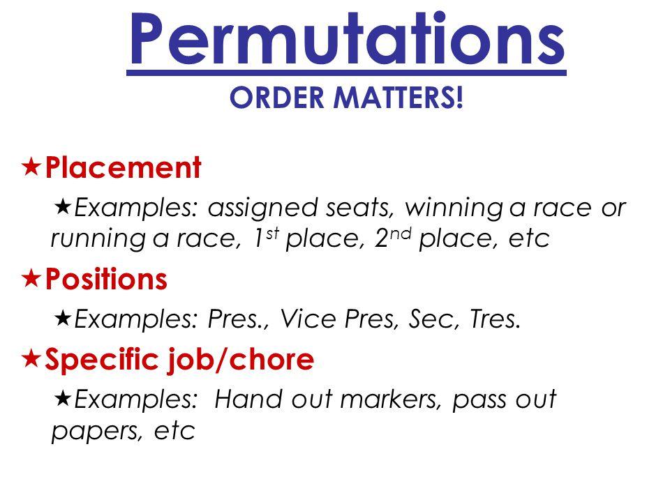 Permutations ORDER MATTERS.