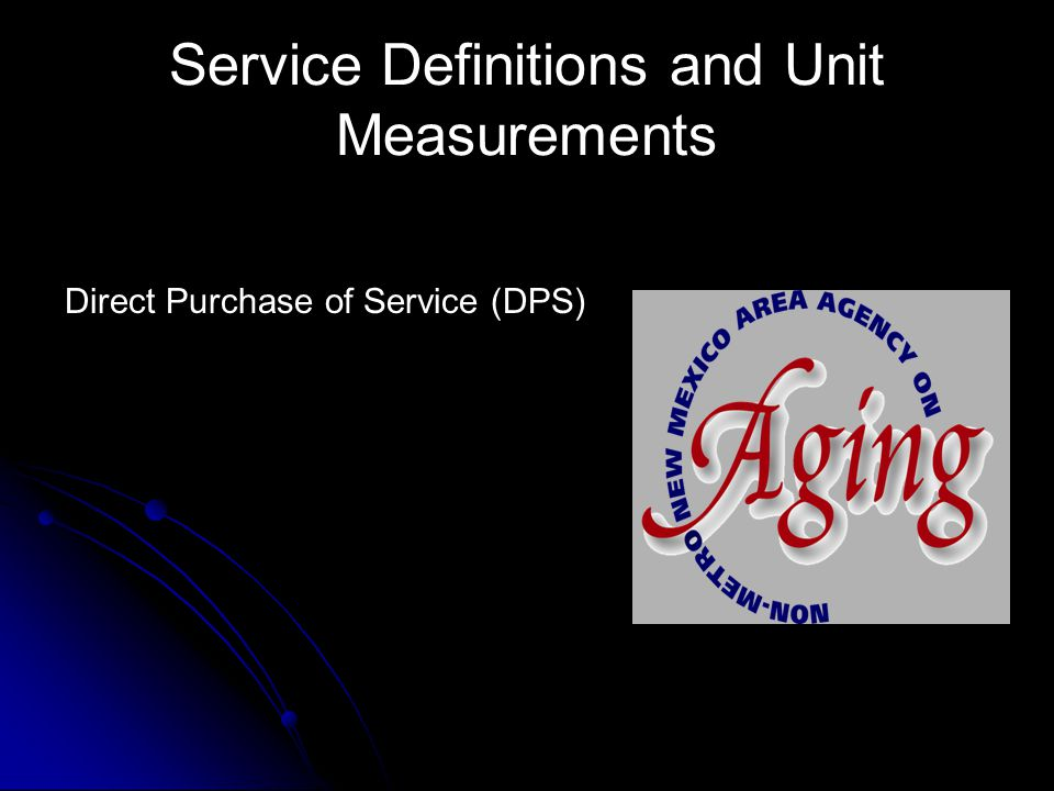 Service Definitions and Unit Measurements Direct Purchase of Service (DPS)