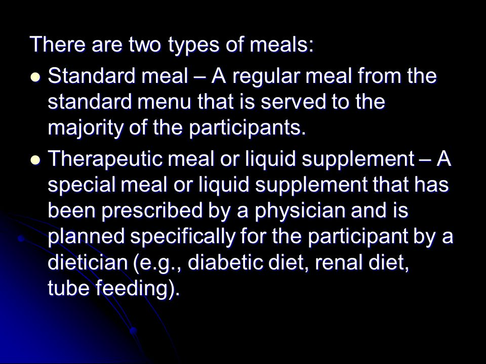 There are two types of meals: Standard meal – A regular meal from the standard menu that is served to the majority of the participants. Standard meal