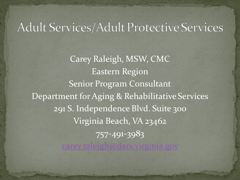 Carey Raleigh, MSW, CMC Eastern Region Senior Program Consultant Department for Aging & Rehabilitative Services 291 S.