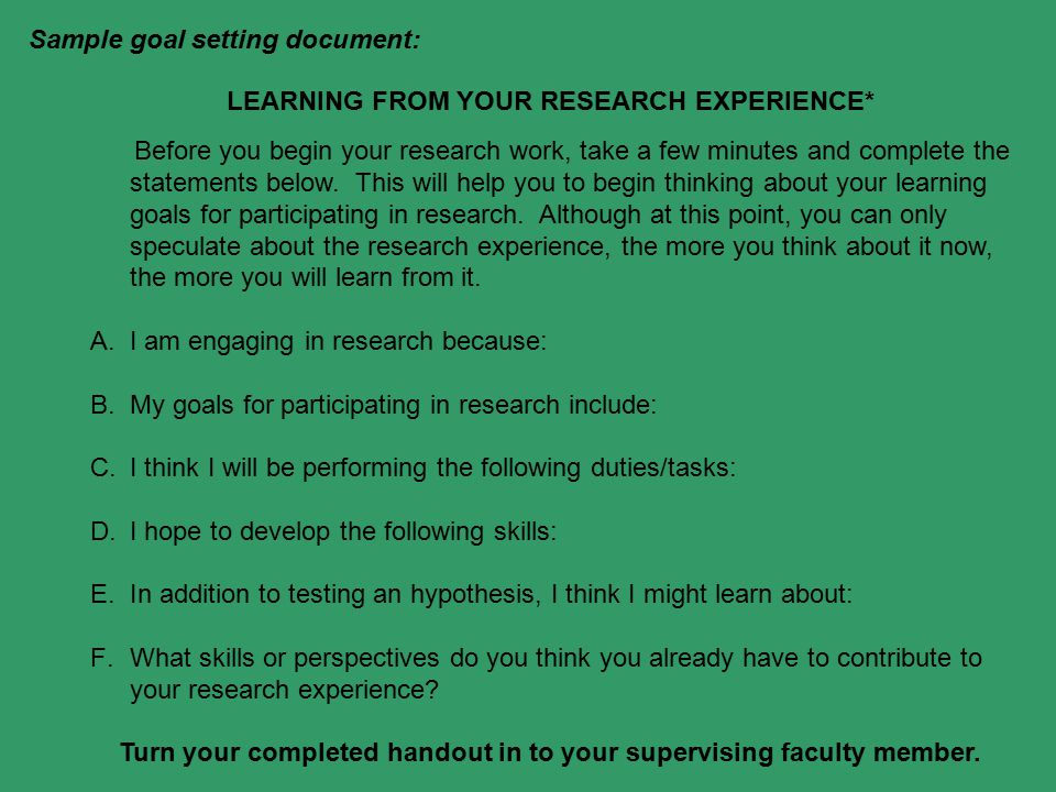 LEARNING FROM YOUR RESEARCH EXPERIENCE* Before you begin your research work, take a few minutes and complete the statements below.