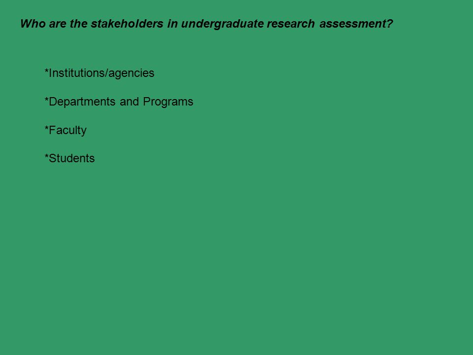 Who are the stakeholders in undergraduate research assessment.