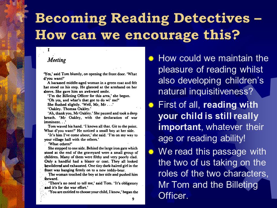 Becoming Reading Detectives – How can we encourage this?  How could we maintain the pleasure of reading whilst also developing children's natural inq