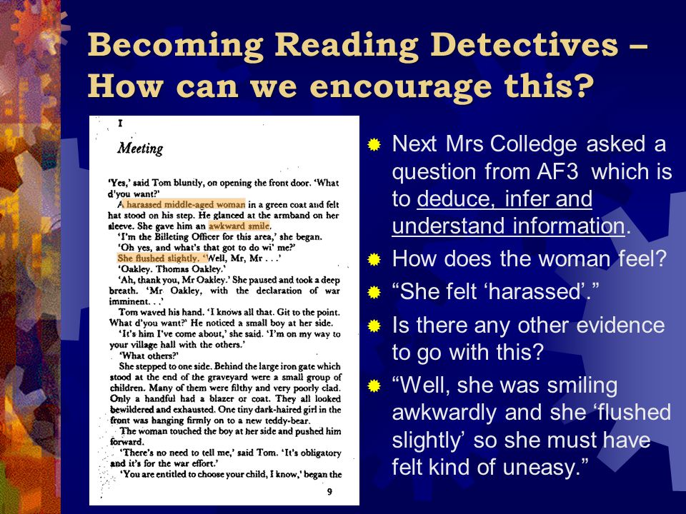Becoming Reading Detectives – How can we encourage this?  Next Mrs Colledge asked a question from AF3 which is to deduce, infer and understand inform