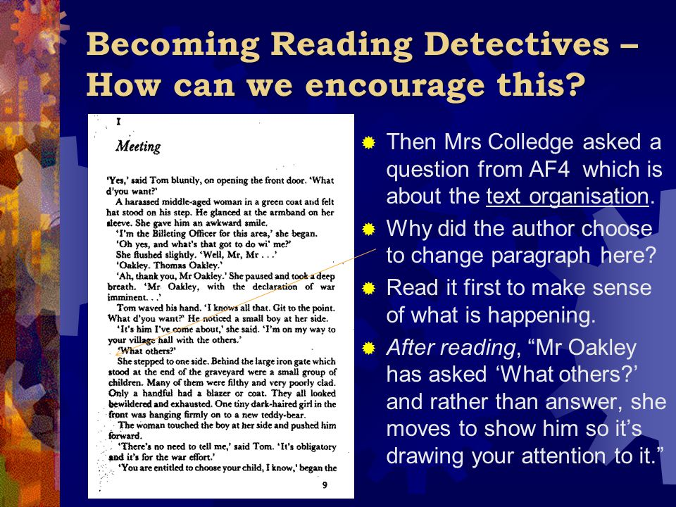 Becoming Reading Detectives – How can we encourage this?  Then Mrs Colledge asked a question from AF4 which is about the text organisation.  Why did