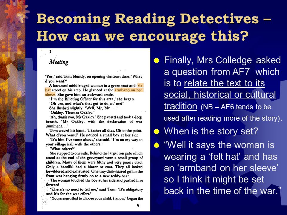 Becoming Reading Detectives – How can we encourage this?  Finally, Mrs Colledge asked a question from AF7 which is to relate the text to its social,