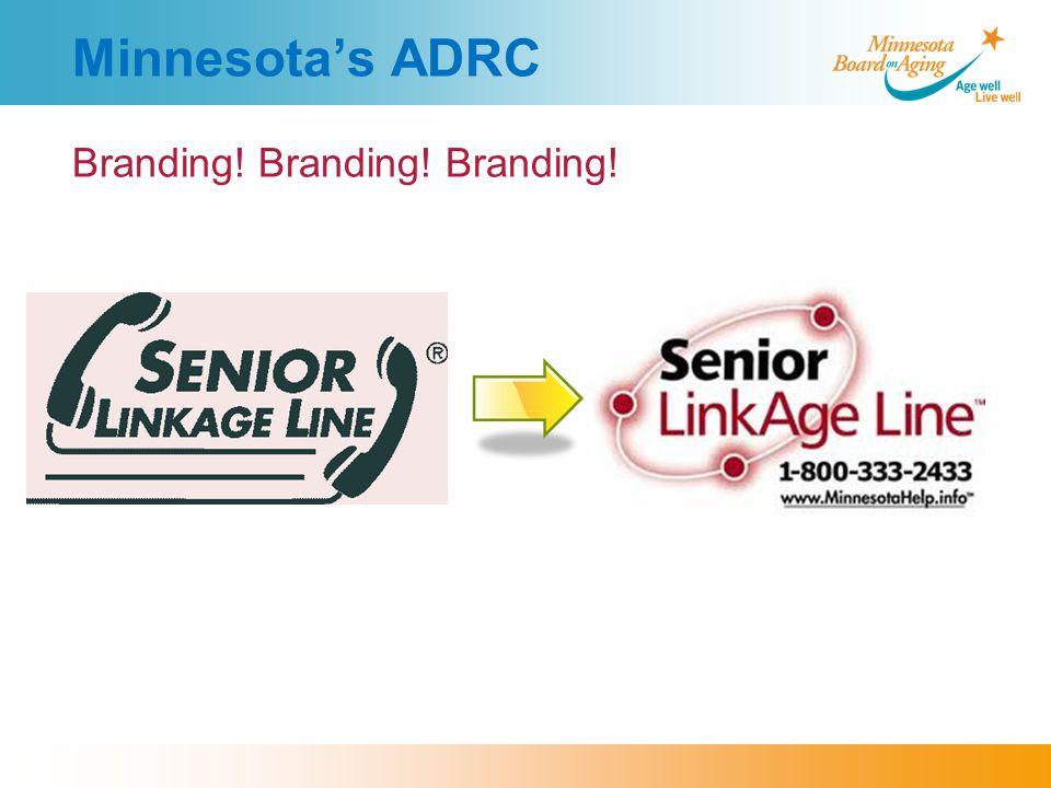 Minnesota's ADRC Branding! Branding! Branding!