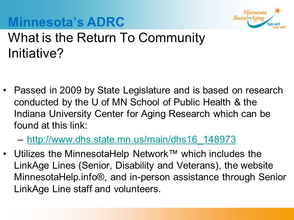 Minnesota's ADRC What is the Return To Community Initiative.