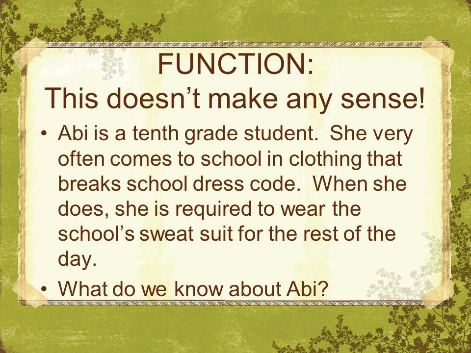 FUNCTION: This doesn't make any sense. Abi is a tenth grade student.