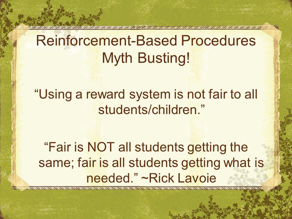 Reinforcement-Based Procedures Myth Busting.