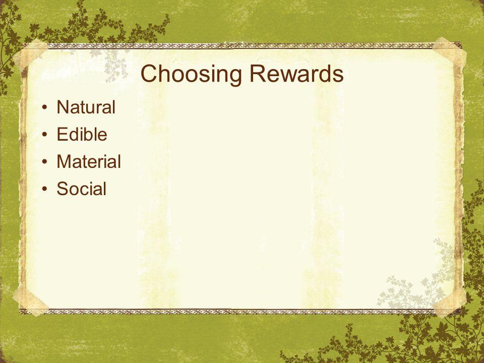 Choosing Rewards Natural Edible Material Social