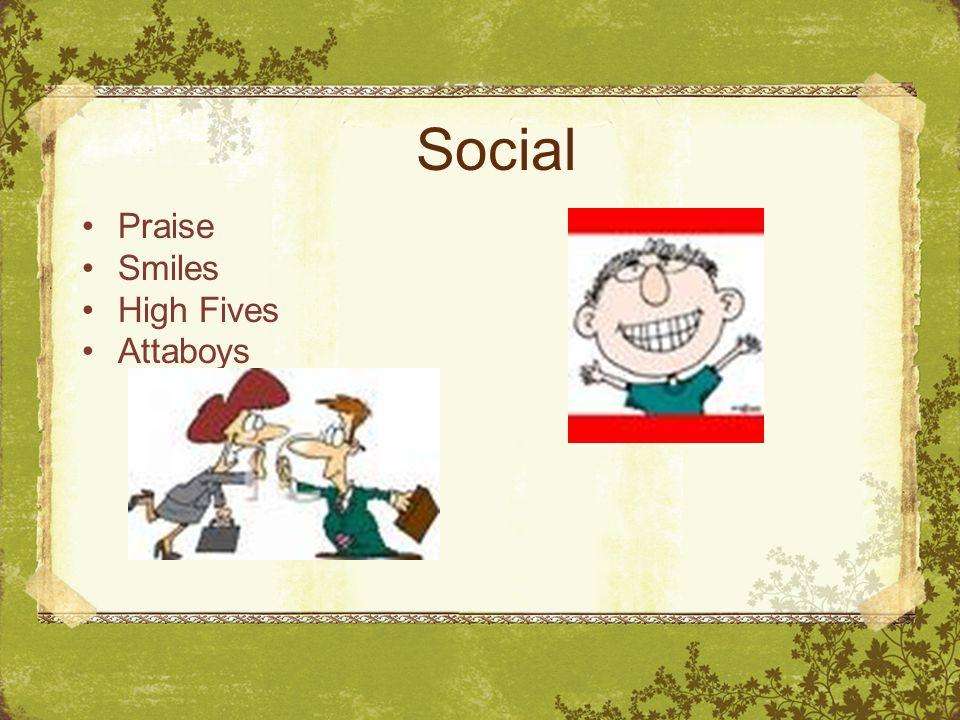 Social Praise Smiles High Fives Attaboys