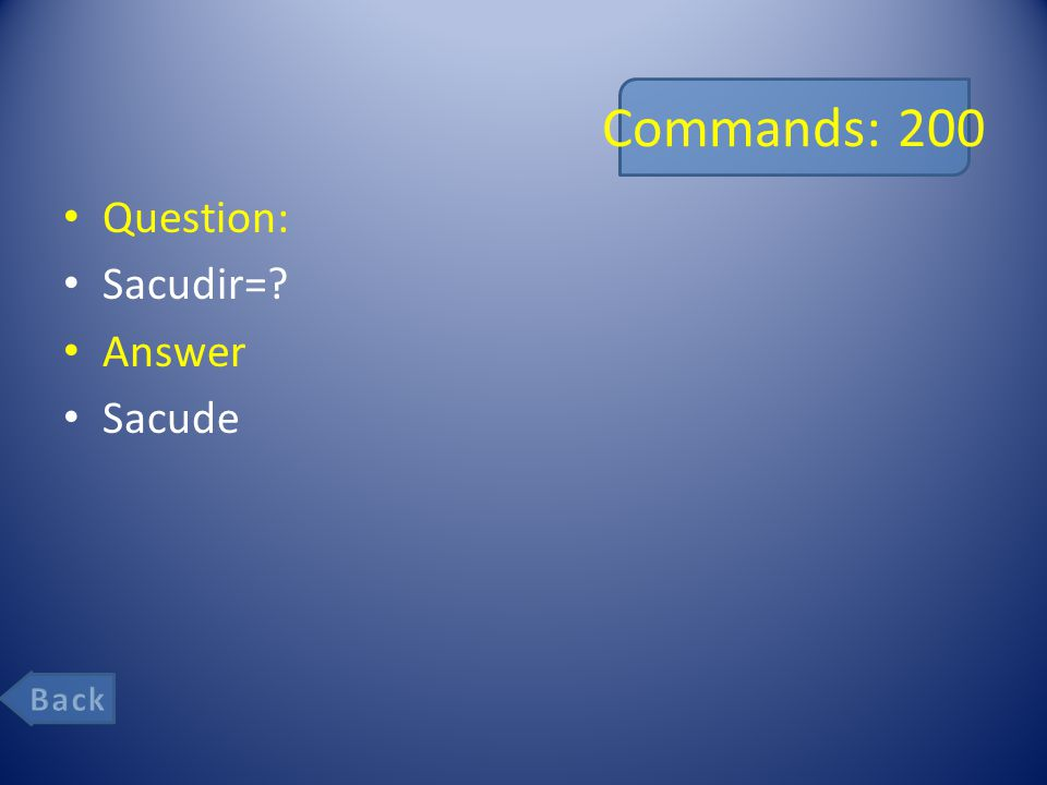 Commands: 200 Question: Sacudir=? Answer Sacude