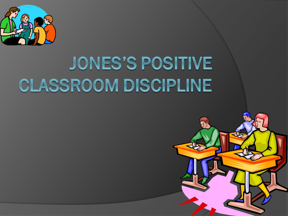 Key Points of Jones' 5 Clusters  Body Language  Say, See, Do Teaching  Rules, Routines, and Expectations  Stay Calm  Work the room  Room Arrangement  Praise, Prompt, Leave  Visual Instructions