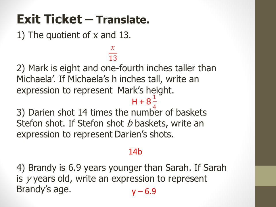 1) The quotient of x and 13. 2) Mark is eight and one-fourth inches taller than Michaela'.