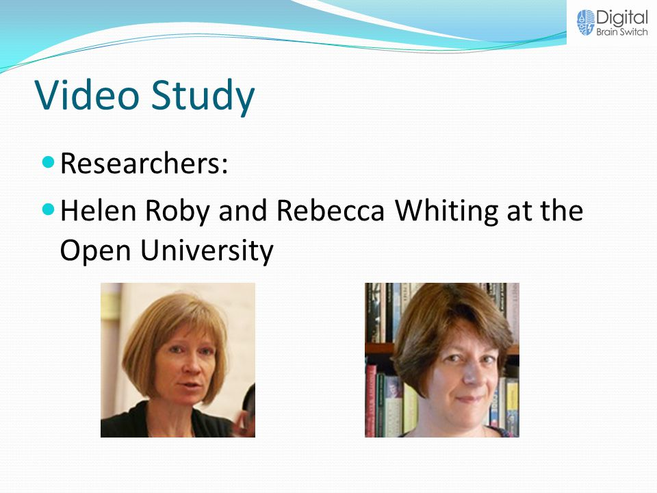 Video Study Researchers: Helen Roby and Rebecca Whiting at the Open University