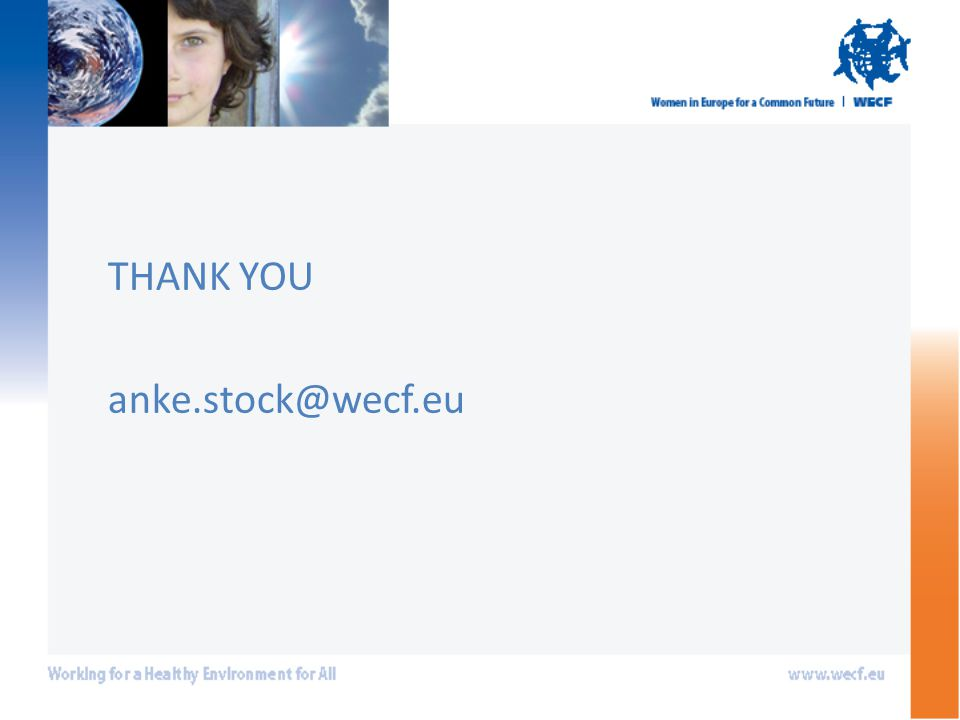 THANK YOU anke.stock@wecf.eu