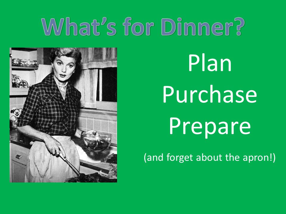 Plan Purchase Prepare (and forget about the apron!)