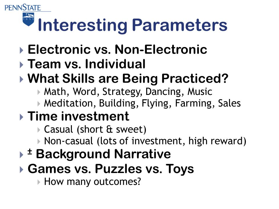 Interesting Parameters  Electronic vs. Non-Electronic  Team vs.