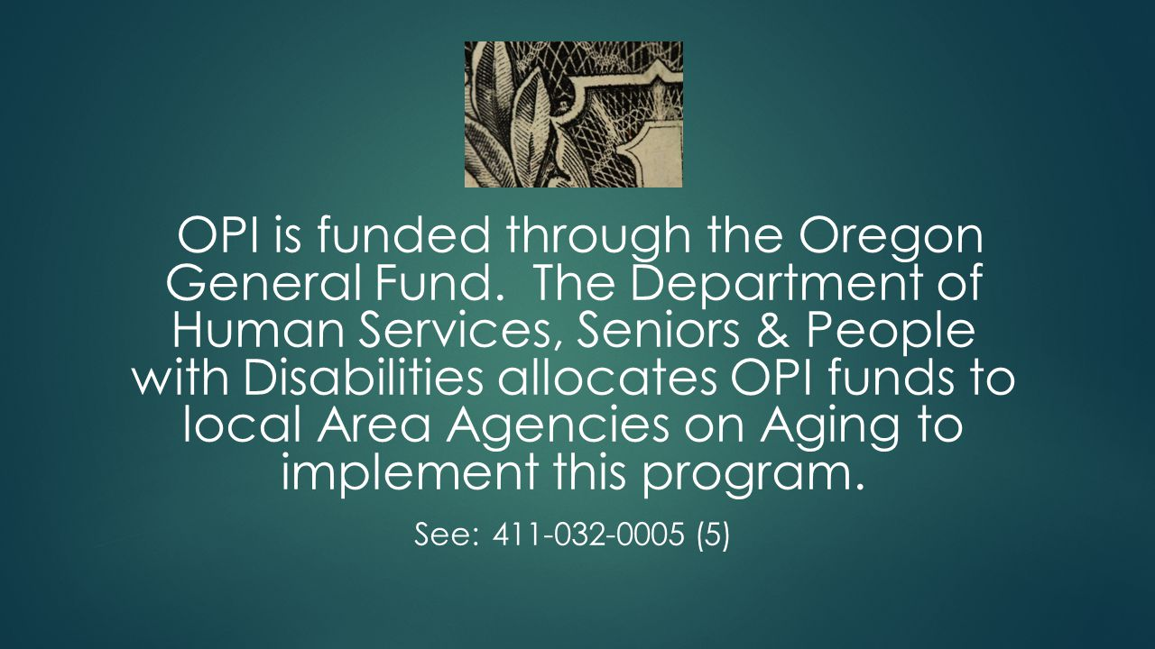 OPI is funded through the Oregon General Fund.