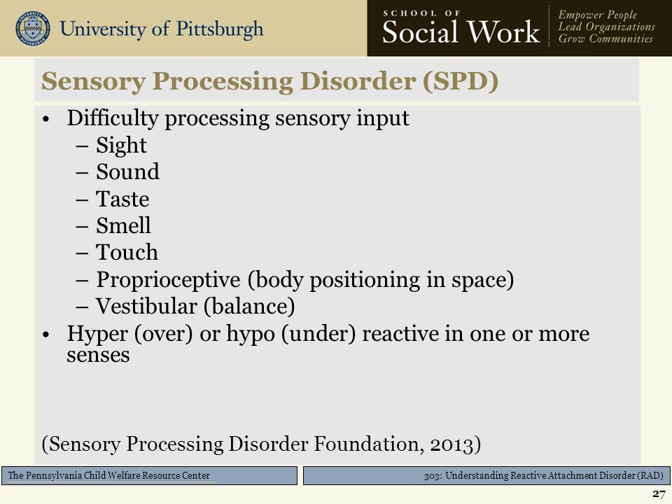 303: Understanding Reactive Attachment Disorder (RAD) The Pennsylvania Child Welfare Resource Center Posttraumatic Stress Disorder (PTSD) Symptoms of