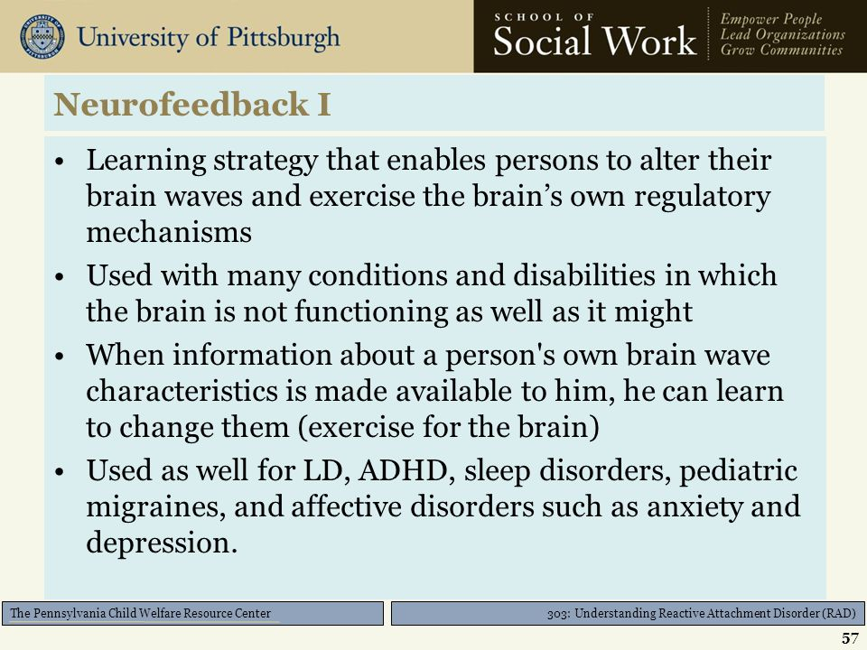 303: Understanding Reactive Attachment Disorder (RAD) The Pennsylvania Child Welfare Resource Center EMDR Pros Facilitates trauma work without re-trau