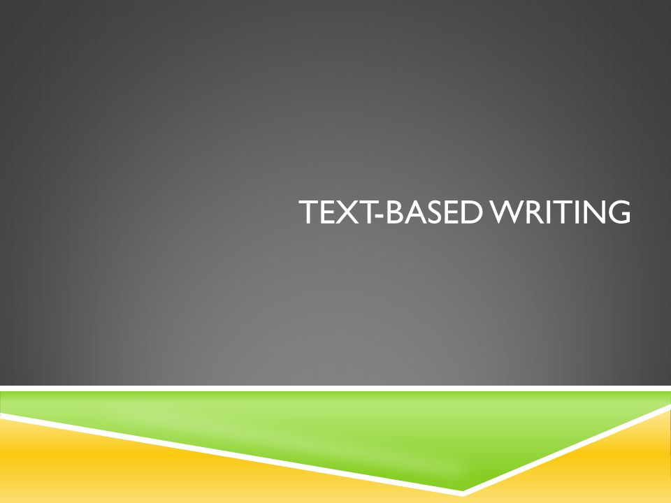 TEXT-BASED WRITING