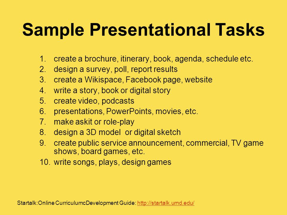 Sample Presentational Tasks 1.create a brochure, itinerary, book, agenda, schedule etc.