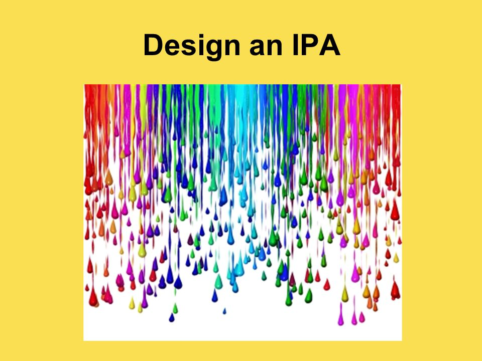 Design an IPA