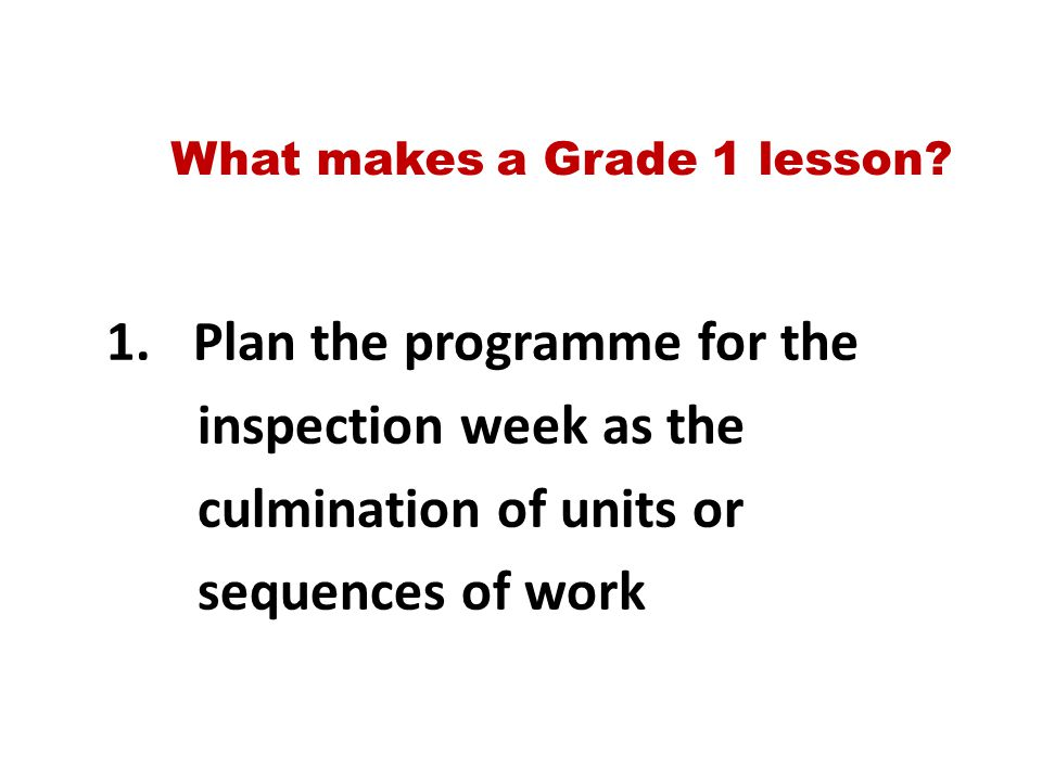 What makes a Grade 1 lesson. 1.