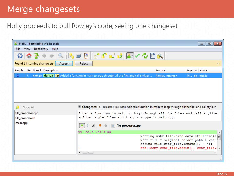 Slide 65 Holly proceeds to pull Rowley's code, seeing one changeset Merge changesets