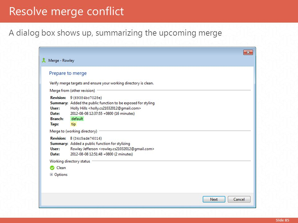 Slide 85 A dialog box shows up, summarizing the upcoming merge Resolve merge conflict