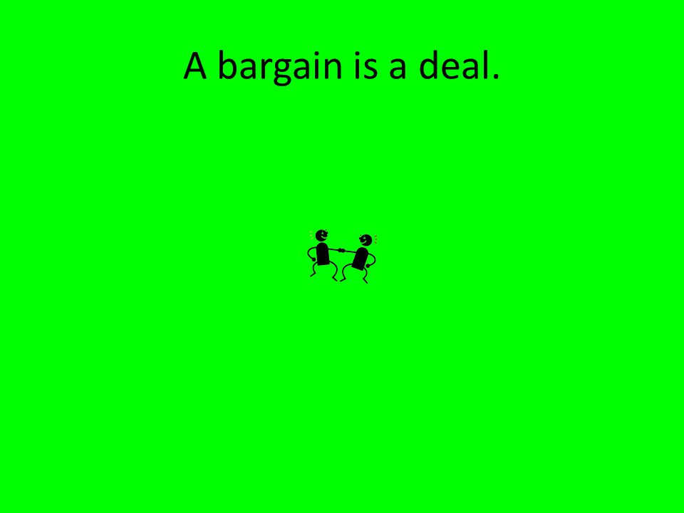 7. The students made a bargain. A. Deal B. Mess